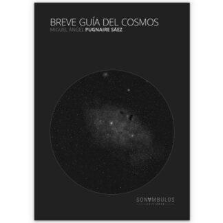Breve guía del cosmos, por Miguel Ángel Pugnaire Sáez
